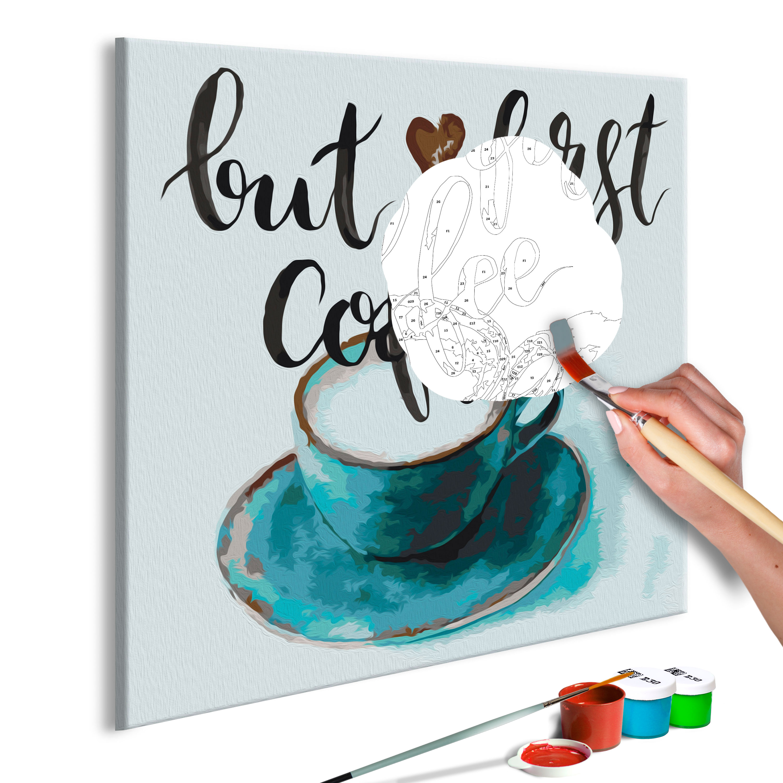Malování podle čísel - But First Coffee 40x40